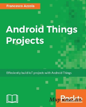 Francesco Azzola - Android Things Projects