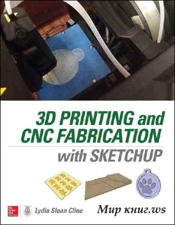 Lydia Cline - 3D Printing and CNC Fabrication with SketchUp