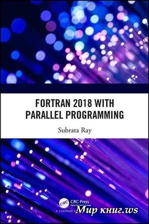 Subrata Ray - Fortran 2018 with Parallel Programming