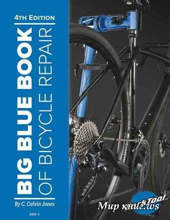 C. Calvin Jones - Big Blue Book of Bicycle Repair, 4th Edition