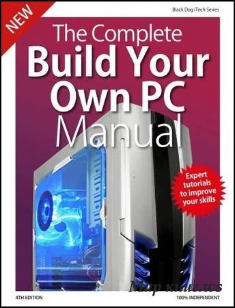 Russ Ware - The Complete Build Your Own PC Manual - 4th Edition, 2019