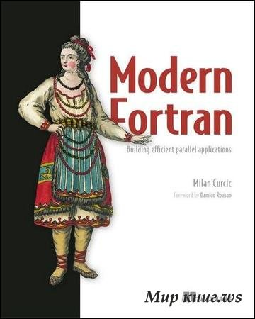 Curcic M. - Modern Fortran: Building Efficient Parallel Applications