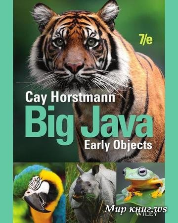Horstmann C.S. - Big Java: Early Objects, 7th Edition